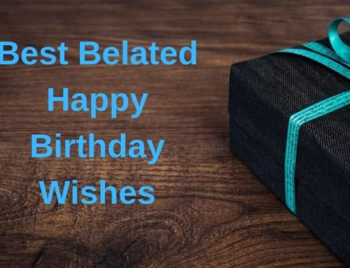 35 Best Belated Happy Birthday Wishes for Loved Ones