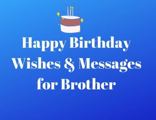 51 Best Happy Birthday Wishes and Messages for Brother