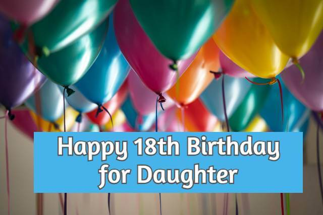 31 Best 18th Birthday Wishes for Daughter (from Mom & Dad)