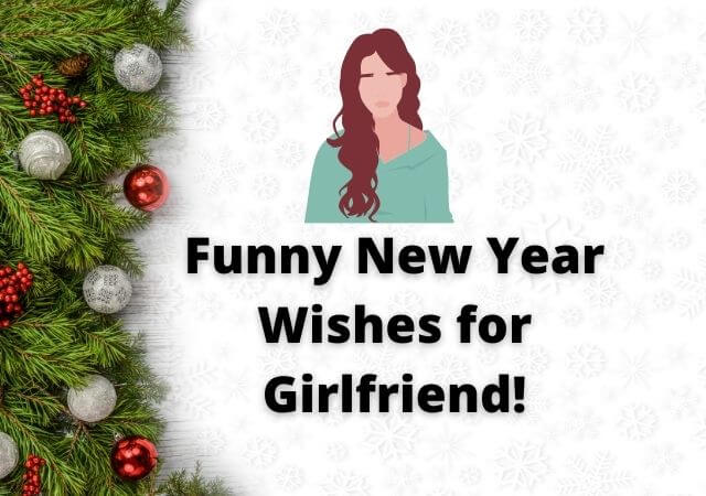 Funny New Year Wishes for Girlfriend