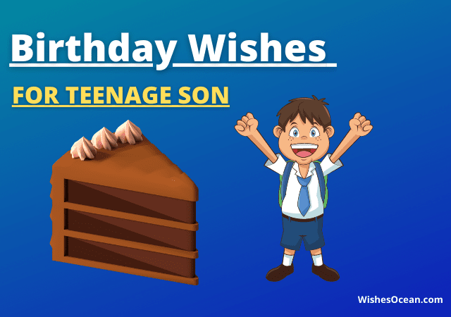 25+ Birthday Wishes for Teenage Son (from Mother & Father)