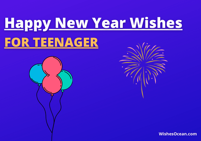 Happy New Year Wishes for Teenager