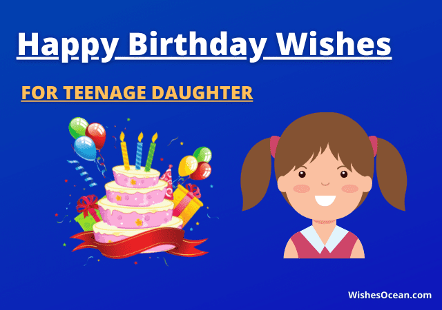 31+ Birthday Wishes for Teenage Daughter (from Mom & Dad)