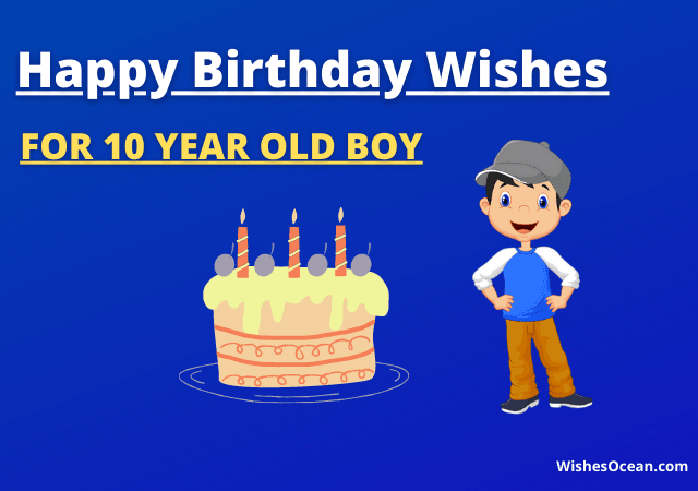 Birthday Wishes for 10 Year Old Boy