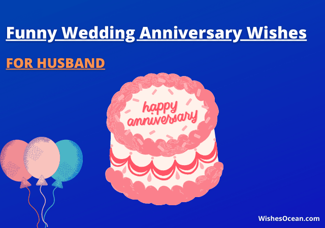 Funny Wedding Anniversary Wishes for Husband