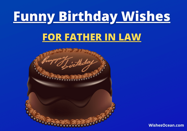 Funny Birthday Wishes for Father in Law